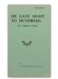He Gave Sight to Hundreds (Dr Vilhelm Wille)