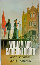 William and Catherine Booth - God's Soldiers