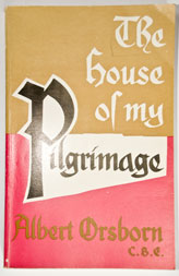 The House of my Pilgrimage - Albert Orsborn (hardback)